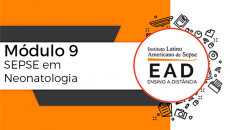 ILAS EAD - MÓDULO 9 - SEPSE em Neonatologia