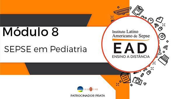 ILAS EAD - MÓDULO 8 - SEPSE em Pediatria