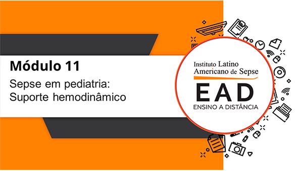 ILAS EAD - MÓDULO 11 - Sepse em pediatria: Suporte hemodinâmico